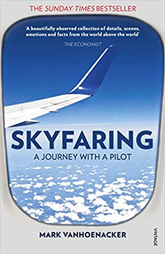 Skyfaring - A Jiurney with a Pilot Mark Vanhoenacker